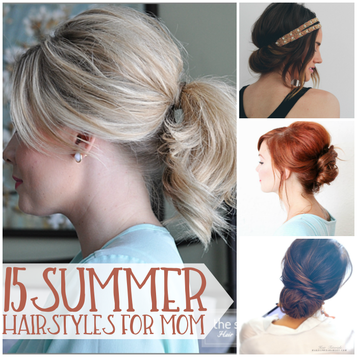 Summer hairstyles for mom
