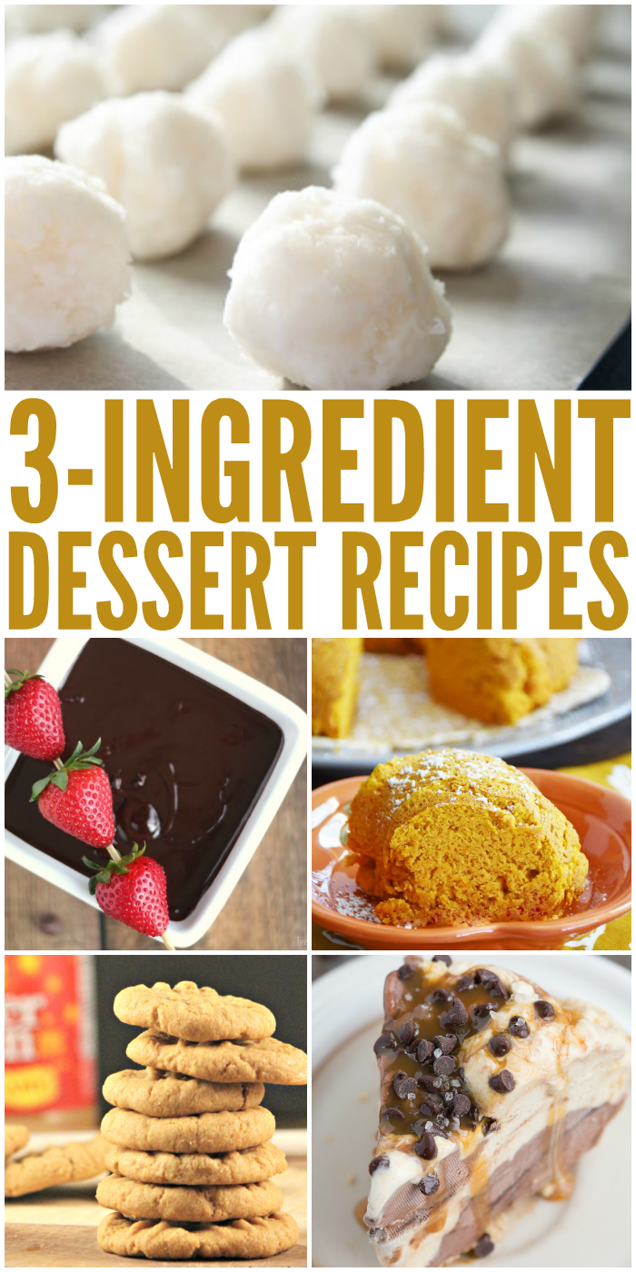 Dessert Recipes You Won't Believe Only Have 3 Ingredients