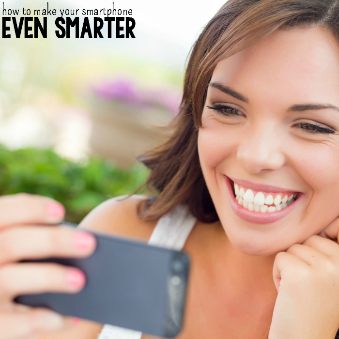 Tips To Make Your Smartphone Even Smarter
