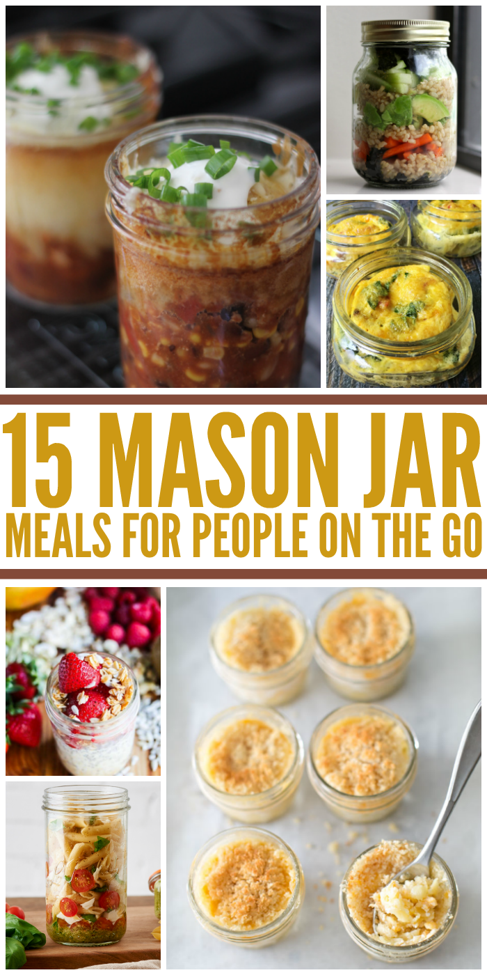 15 Tasty Mason Jar Meals for People on the Go
