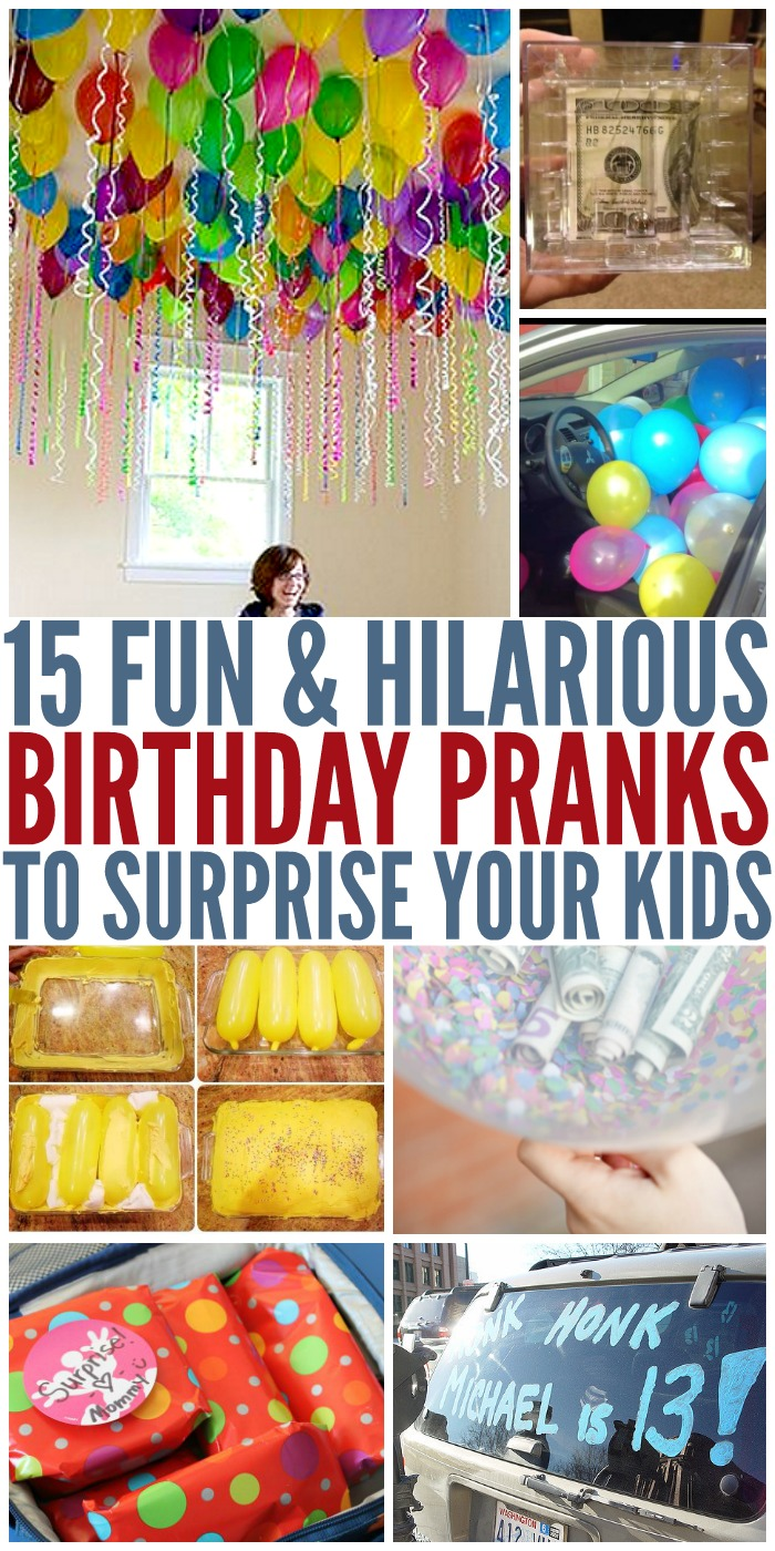 15 Birthday Pranks To Surprise Your Kids