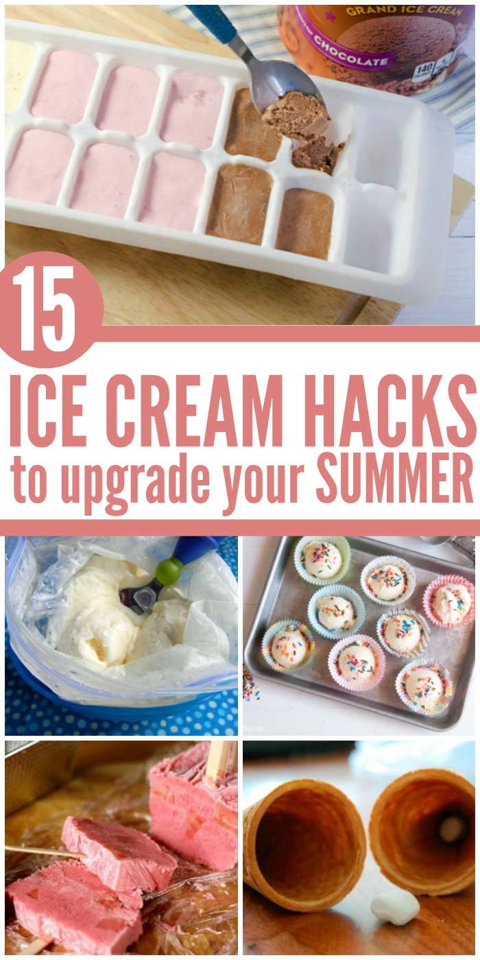 15 Awesome Ice Cream Hacks to Upgrade Your Summer