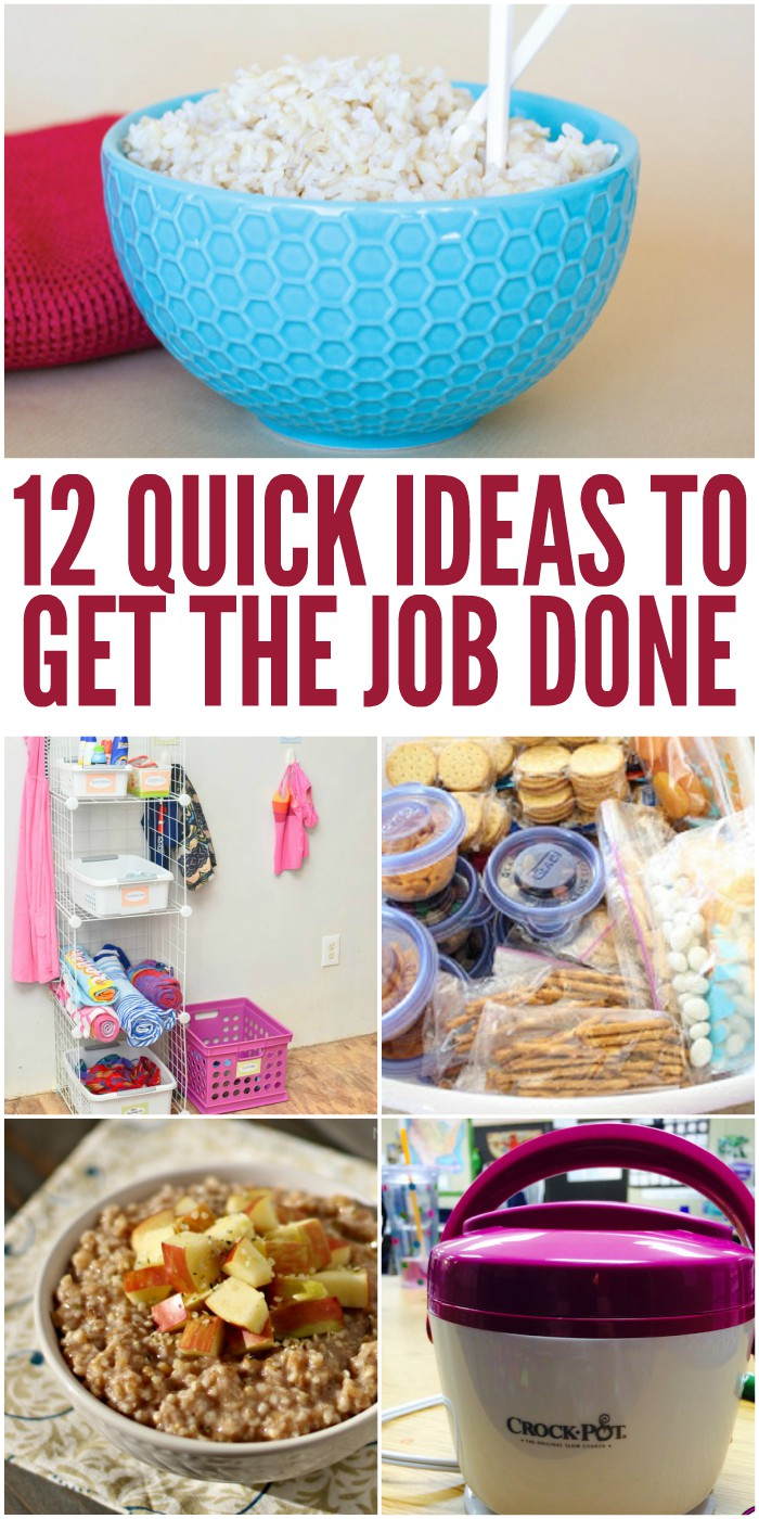 12 Quick Ideas to Get the Job Done