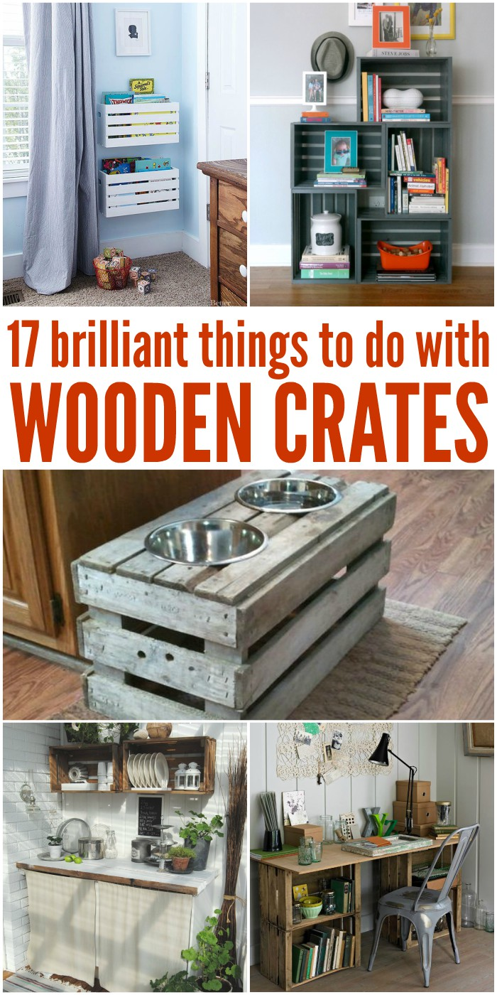 17 Brilliant Things to Do with Wooden Crates