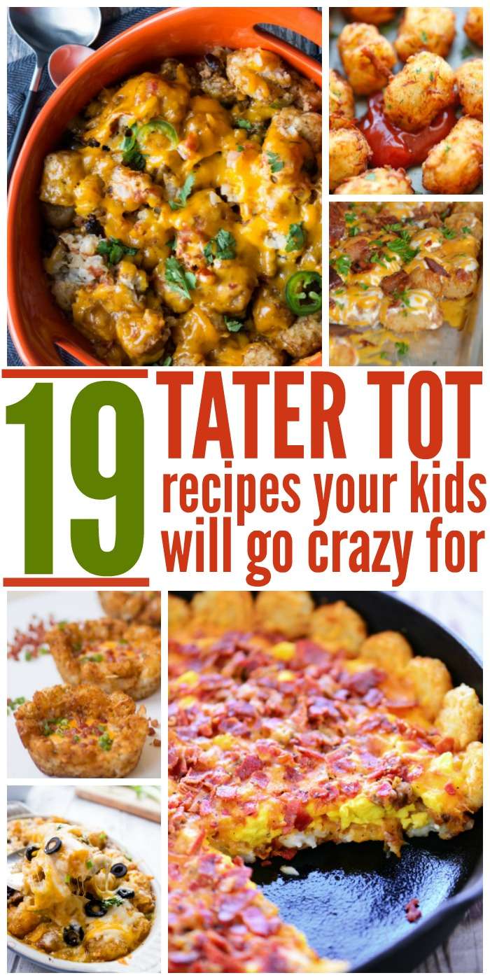 19 Tater Tot Recipes Your Kids Will Go Nuts For
