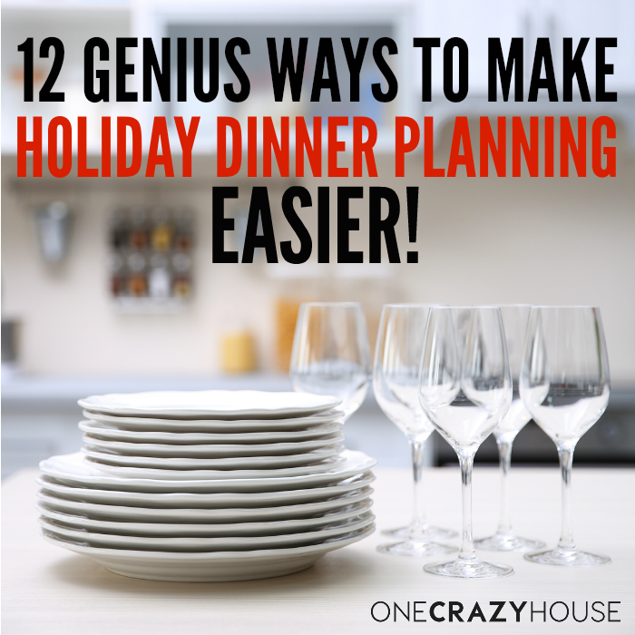 12 Genius Ways to Make Holiday Dinner Planning Easier