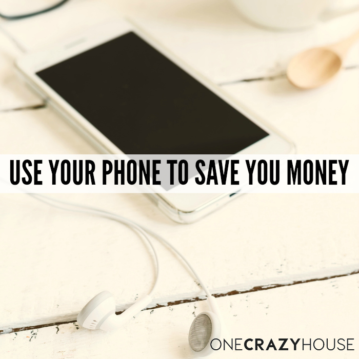 Use Your Phone to Save You Money