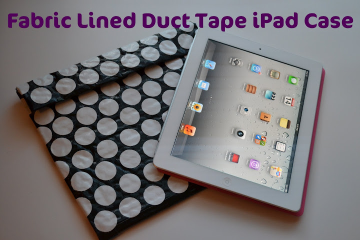 fabric-lined-duct-tape-ipad-case