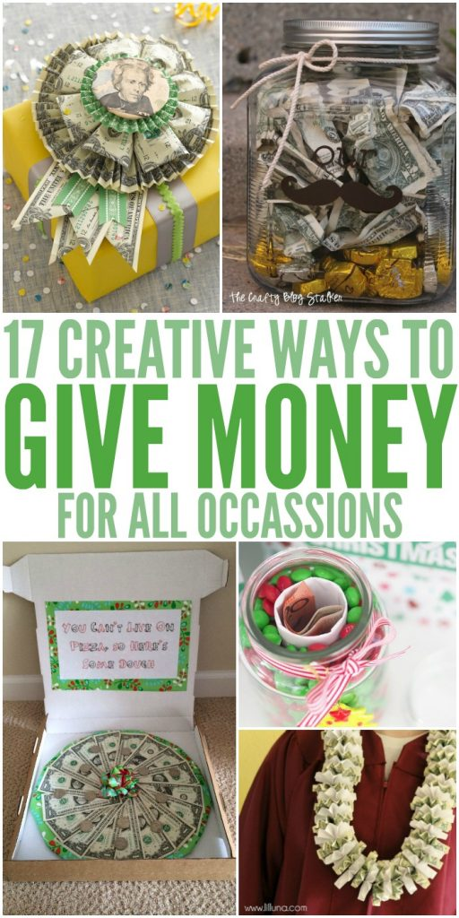 17 Creative Ways to Give Money For All Occasions #GiftIdeas #ChristmasGifts #GraduationGifts #BirthdayGifts