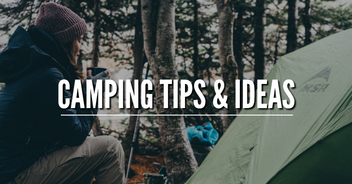 Camping Tips & Ideas