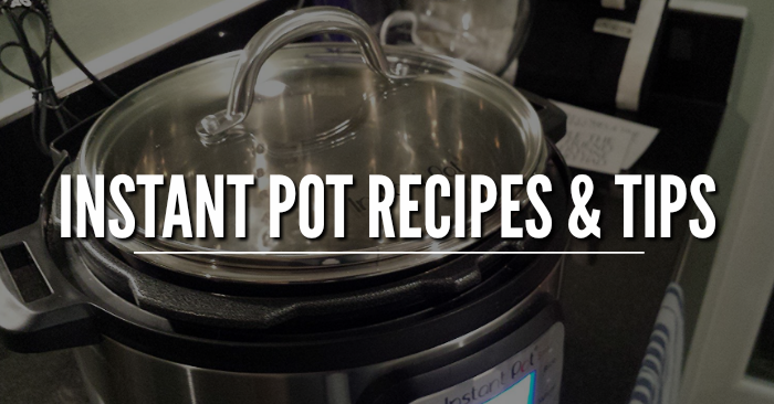 Instant Pot Recipes & Tips