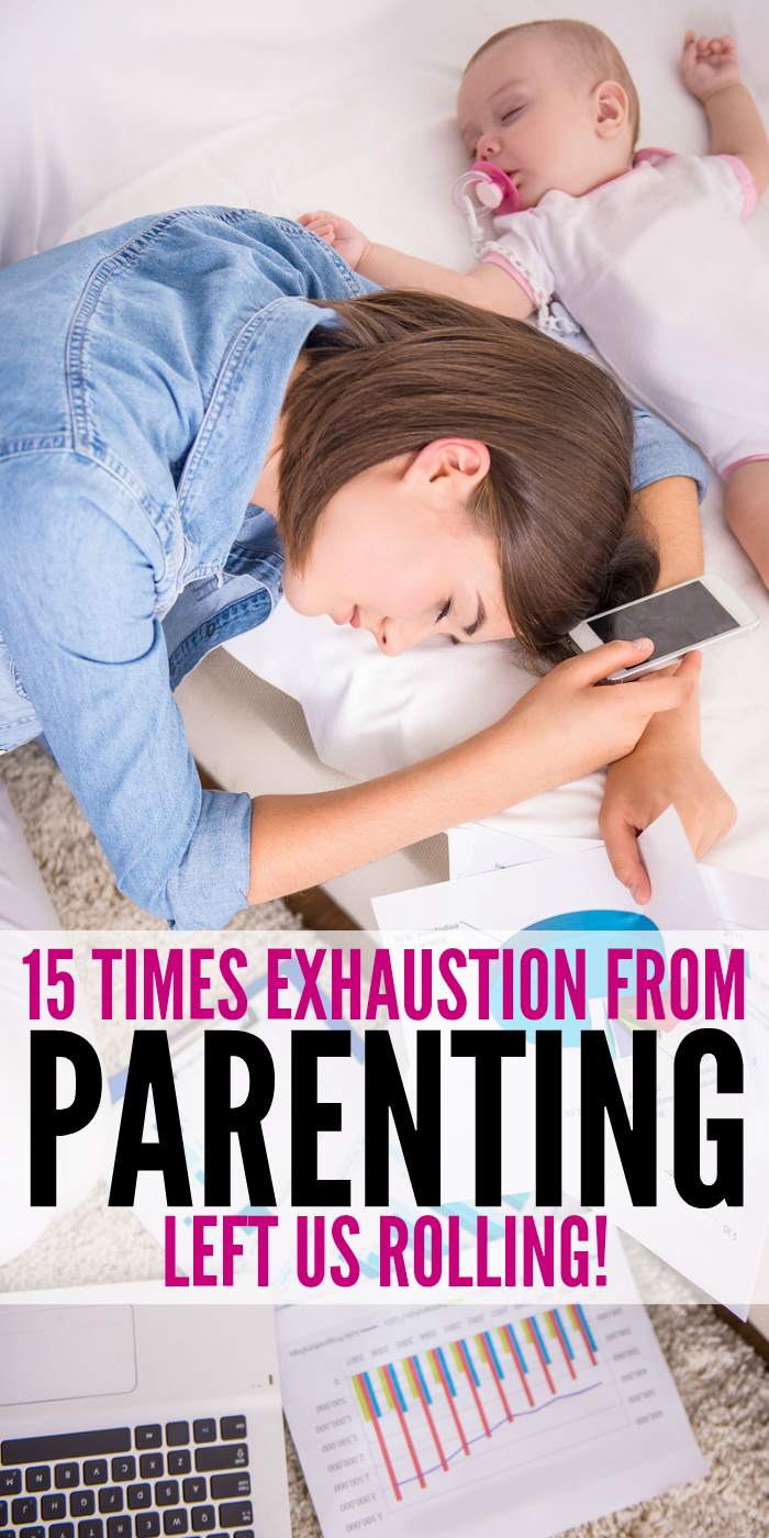 15 Times Exhaustion from Parenting Left Us Rolling