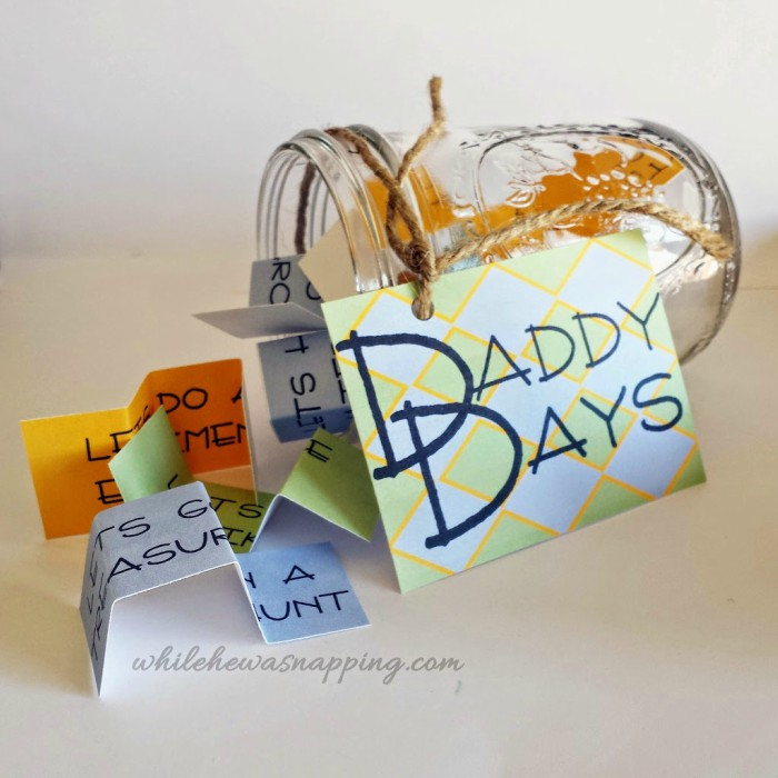 "Mason jar lying sideways with a label that says ""Daddy Days"" and folded cards with adventure ideas written on them"