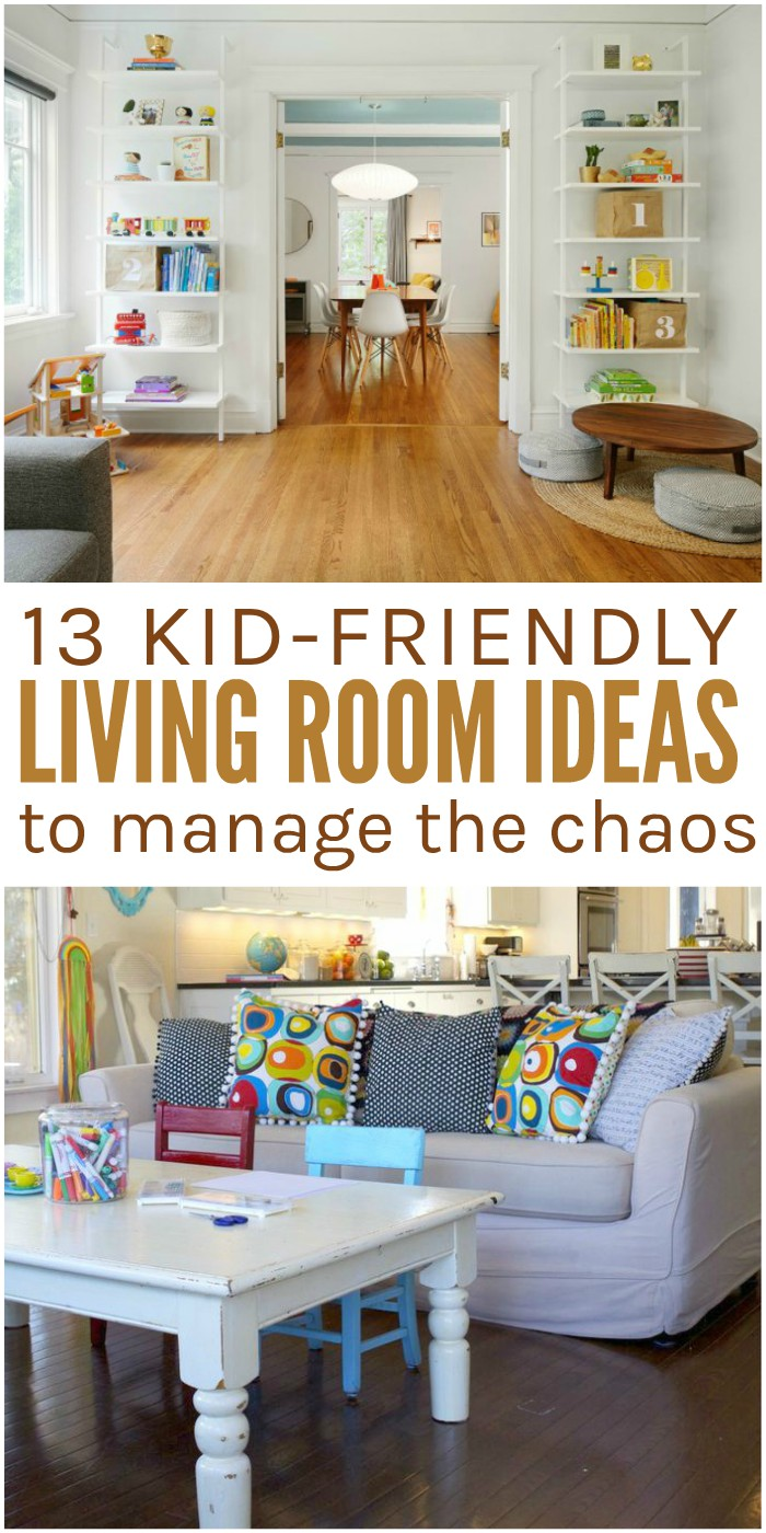 13 kid friendly living room ideas to manage the chaos for Kid friendly family room design