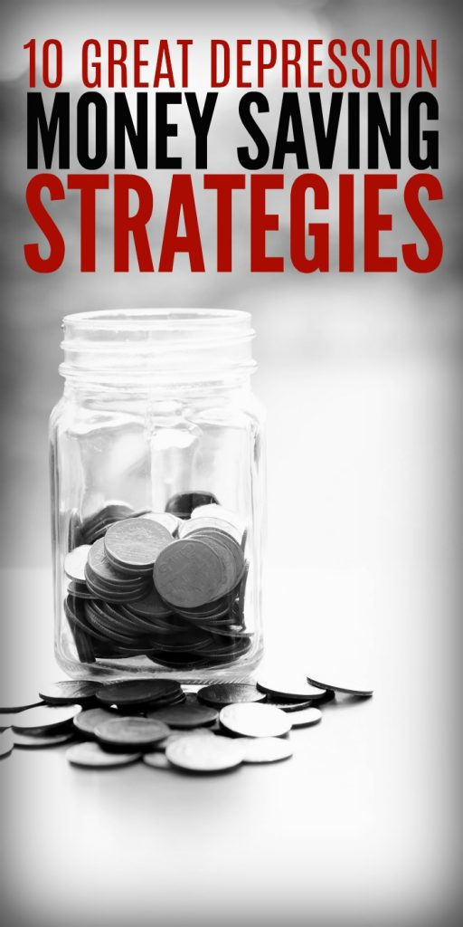 10 Great Depression Money Saving Strategies #MoneySavingTips #FrugalLiving #Budget
