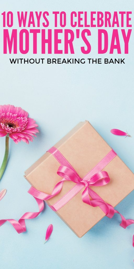 10 Ways to Celebrate Mother's Day Without Breaking the Bank