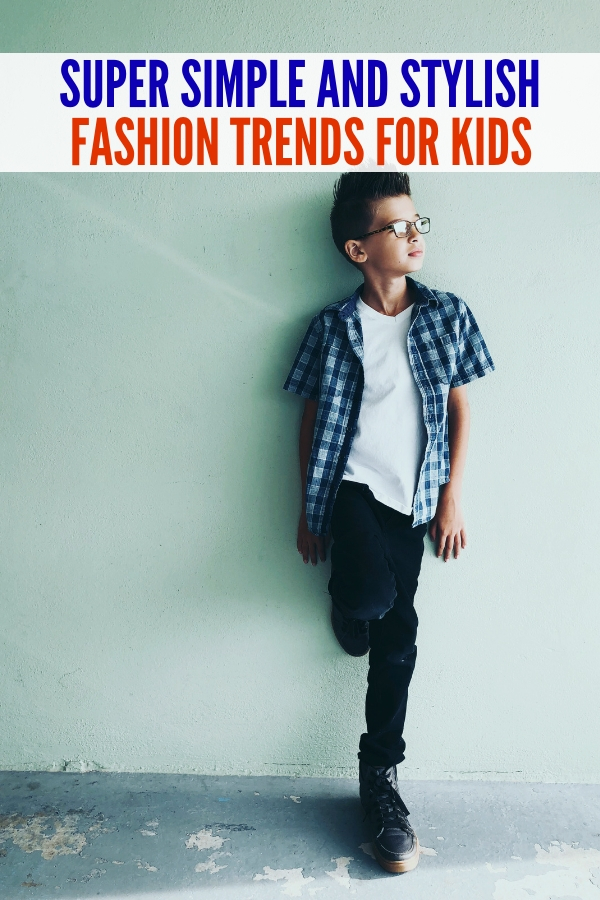 These fashion trends for kids are simple and stylish! Some trends and kid-friendly fashions truly never go out of style! #onecrazyhouse #fashiontrends #kidfashion #style #clothingtrendsforkids