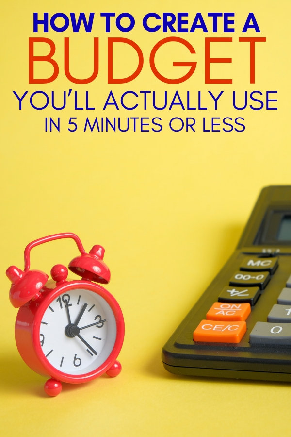 how to create a budget in 5 minutes or less
