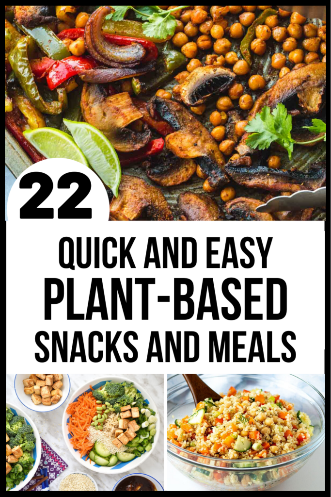 Pinterest graphic for quick and easy plant-based snacks and meals