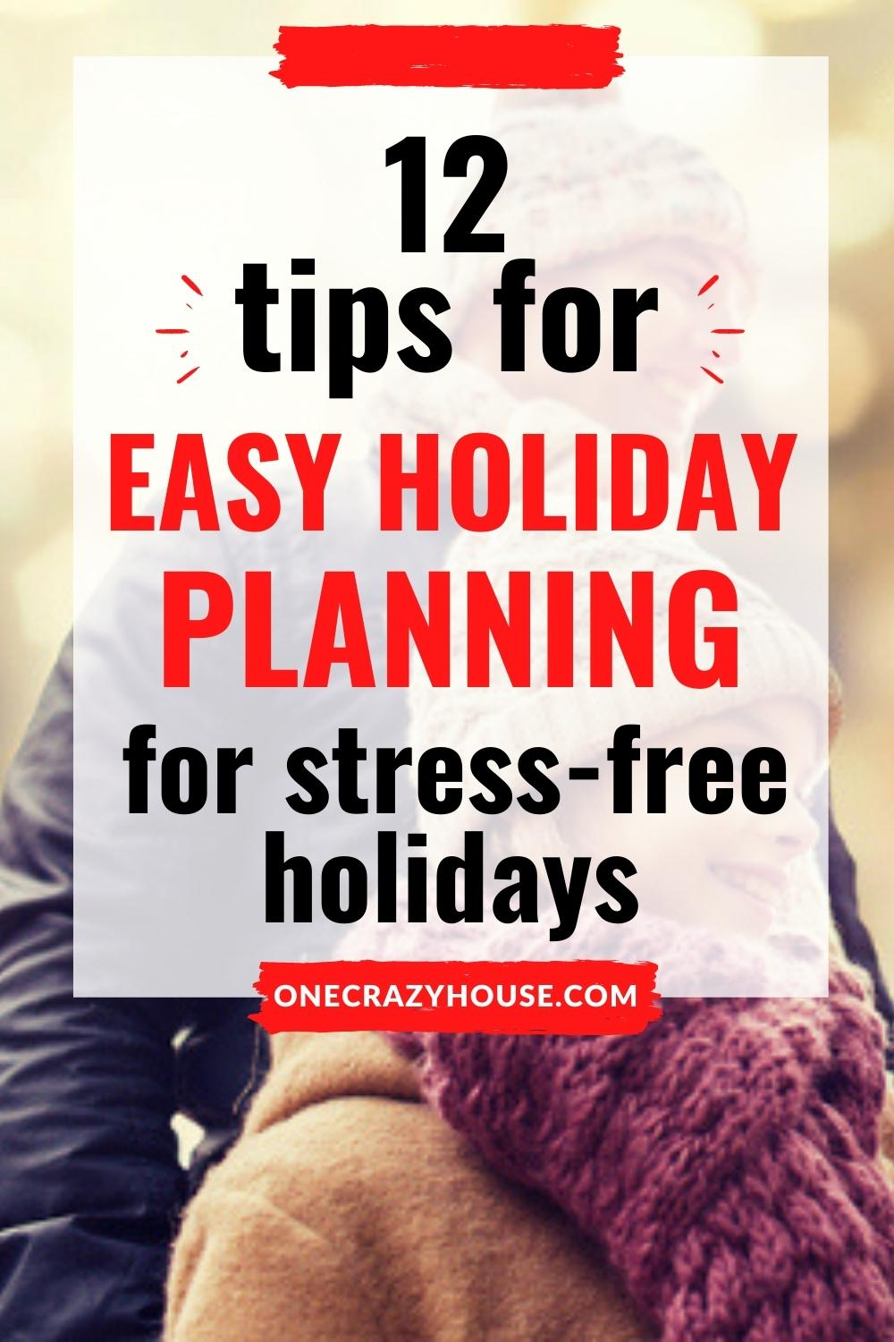 holiday planning tips for stress-free holidays